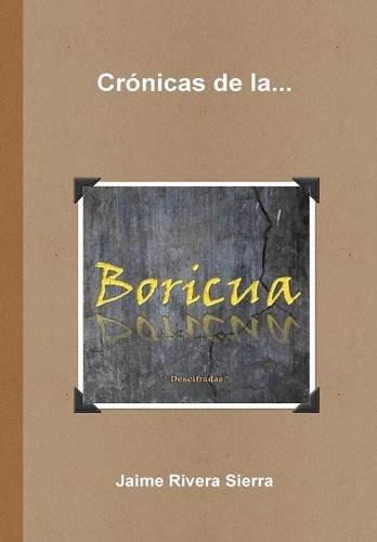 9781312161849: Crónicas de la Boricua; Descifradas (Spanish Edition)