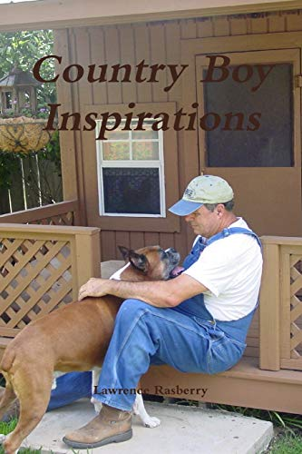 Country Boy Inspirations: Rasberry, Lawrence