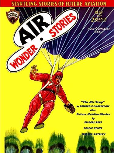 Air Wonder Stories, May 1930: Repp, Ed Earl; Stone, Leslie F.; Chappelow, Edward E.