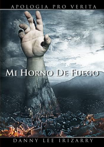 9781312177994: Mi Horno de Fuego - Apología pro Verita (Spanish Edition)