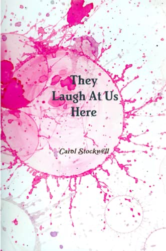They Laugh at Us Here: Stockwell, Carol