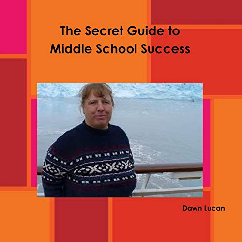 9781312233089: The Secret Guide to Middle School Success