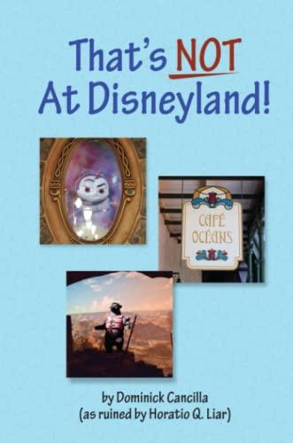 9781312239920: That's Not at Disneyland!
