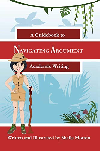 9781312253841: Navigating Argument: A Guidebook to Academic Writing