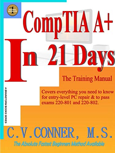 9781312254411: CompTia A+ In 21 Days - Training Manual