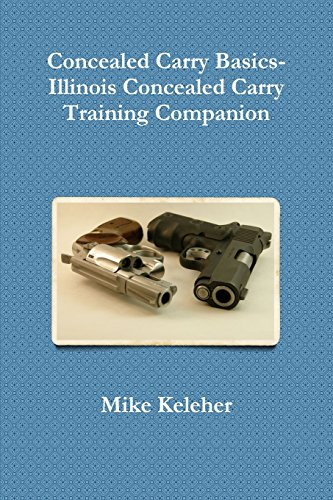 9781312258655: Concealed Carry Basics- Illinois Concealed Carry Training Companion