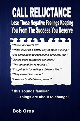 9781312270961: Call Reluctance: Lose Those Negative Feelings Keeping You From The Success You Deserve