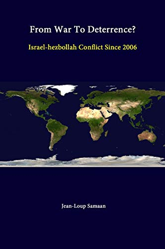 9781312277960: From War To Deterrence? Israel-Hezbollah Conflict Since 2006