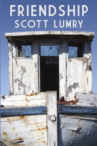 Friendship: Scott Lumry