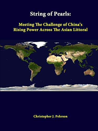 9781312310322: String Of Pearls: Meeting The Challenge Of China's Rising Power Across The Asian Littoral