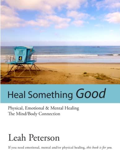 9781312319622: Heal Something Good