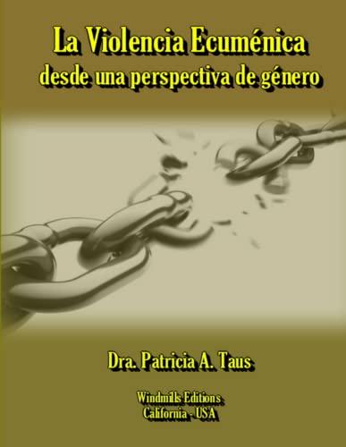 9781312332041: La Violencia Ecuménica desde una perspectiva de género (Spanish Edition)