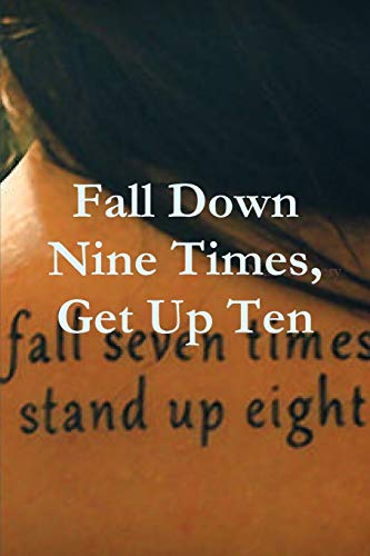 9781312333000: Fall Down Nine Times, Get Up Ten