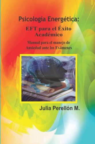 9781312341531: P.E: EFT para el Éxito Académico -