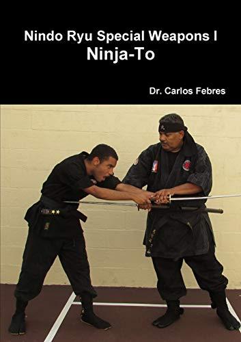9781312350274: Nindo Ryu Special Weapons I Ninja-To