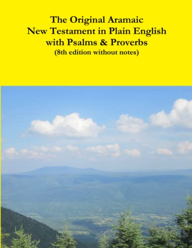 9781312350335: The Original Aramaic New Testament in Plain English with Psalms & Proverbs (8th edition without notes)