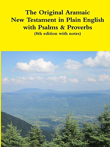 9781312351653: The Original Aramaic New Testament in Plain English with Psalms & Proverbs (8th edition with notes)