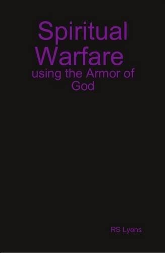 9781312352414: Spiritual Warfare: Using the Armor of God