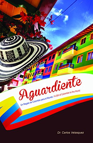 9781312352872: Aguardiente (A Gift of Colombia to the World)