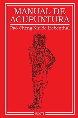 Manual de Acupuntura (Spanish Edition): Niu De Liebenthal,