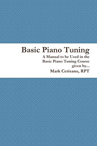 9781312376885: Basic Piano Tuning
