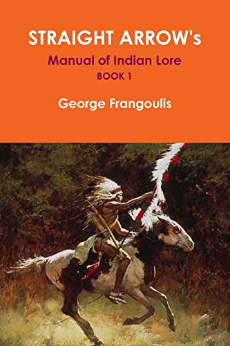 9781312386839: Straight Arrow's Manual of Indian Lore, Book 1