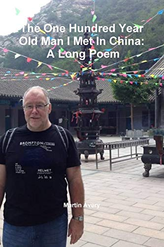 9781312388505: The One Hundred Year Old Man I Met In China: A Long Poem