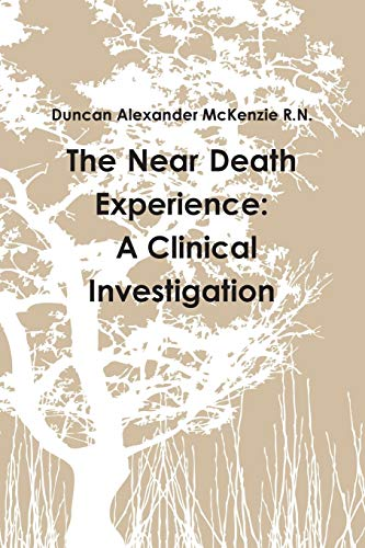 9781312390089: The Near Death Experience: A Clinical Investigation