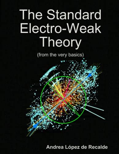 9781312390454: The Standard Electro-Weak Theory