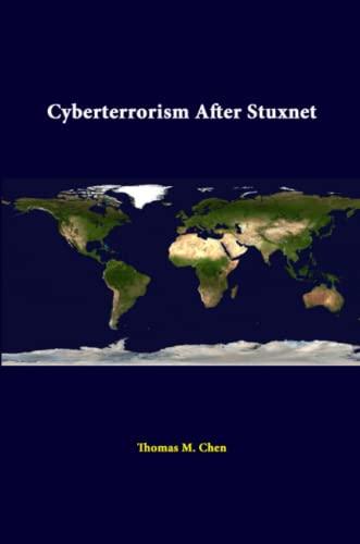 9781312392700: Cyberterrorism After Stuxnet