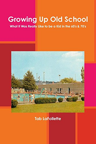 Growing Up Old School: LaFollette, Tab