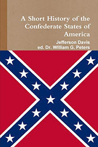 9781312424098: A Short History of the Confederate States of America