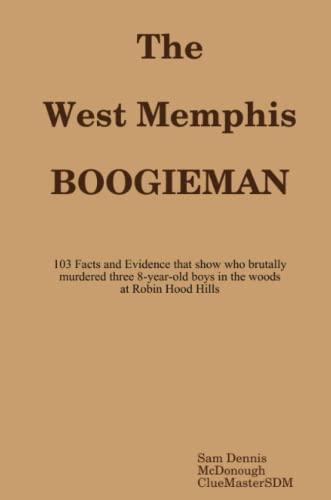 9781312438897: The West Memphis Boogieman