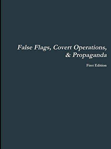 9781312462885: False Flags, Covert Operations, & Propaganda