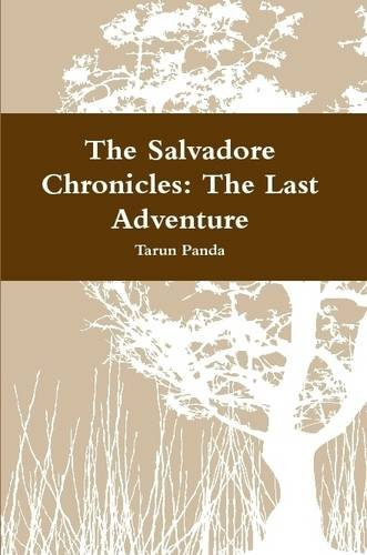 9781312464605: The Salvadore Chronicles: The Last Adventure