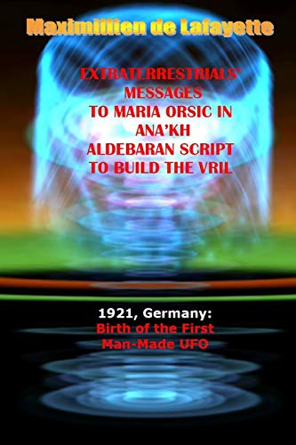 9781312479289: Extraterrestrials Messages to Maria Orsic in Ana'kh Aldebaran Script to Build the Vril