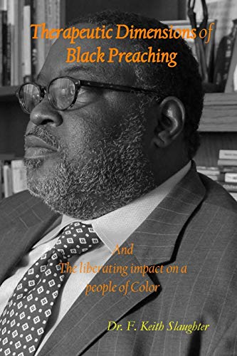 Therapeutic Dimensions of Black Preaching: Slaughter, Dr. F. Keith