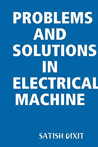 9781312481251: Problems And Solutions In Electrical Machine