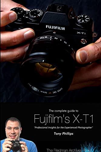 9781312514102: The Complete Guide to Fujifilm's X-T1 Camera (B&W Edition)