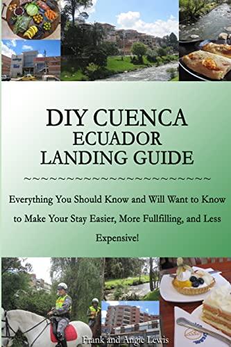 DIY Cuenca Ecuador Landing Guide: Angie Lewis; Frank Lewis