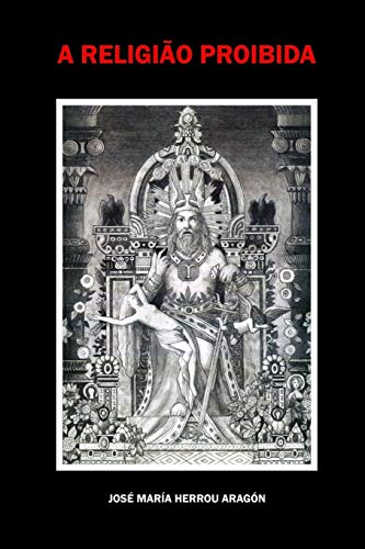 A Religiao Proibida (Paperback): Jose Maria Herrou