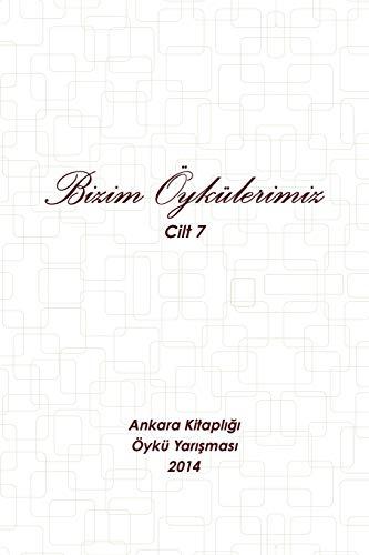 2014 - Bizim Oykulerimiz (Paperback): Ankara Kitapligi