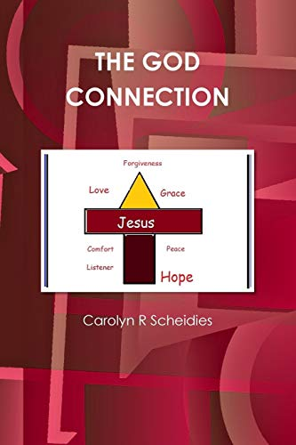 THE GOD CONNECTION: Scheidies, Carolyn R