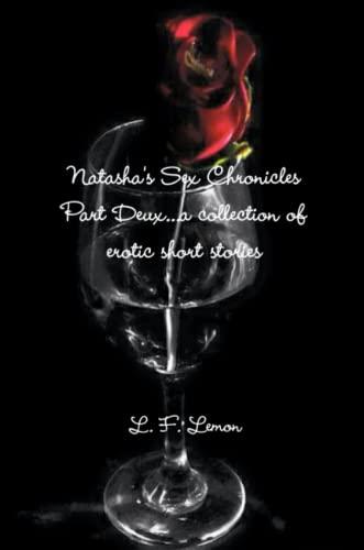 9781312538221: Natasha's Sex Chronicles Part Deux. . .a collection of erotic short stories