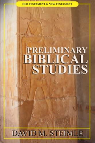 Preliminary Biblical Studies (Paperback): David M. Steimle