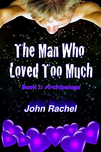9781312583887: The Man Who Loved Too Much - Book 1