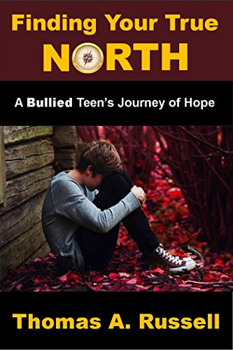 9781312623194: Finding Your True North: A Bullied Teen's Journey of Hope