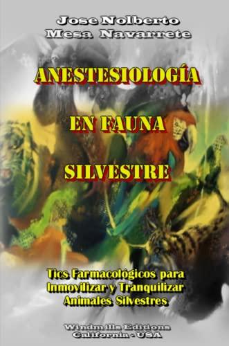 9781312624450: Anestesiología en Fauna Silvestre (Spanish Edition)