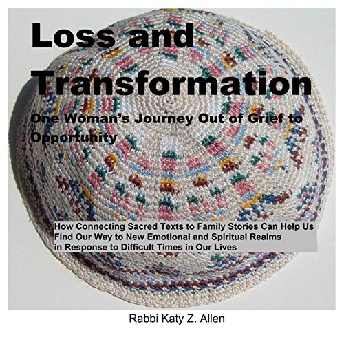 9781312624993: Loss and Transformation: One Woman's Journey out of Grief to Opportunity