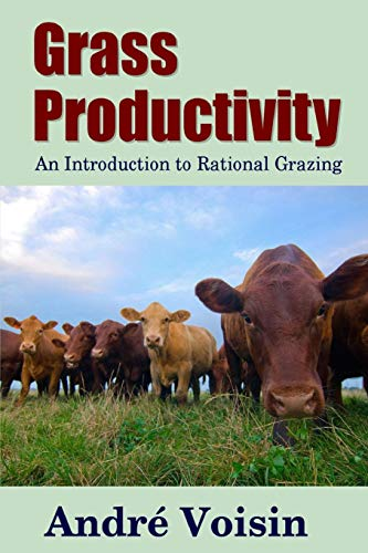 Grass Productivity: an Introduction to Rational Grazing: Robert C. Worstell,